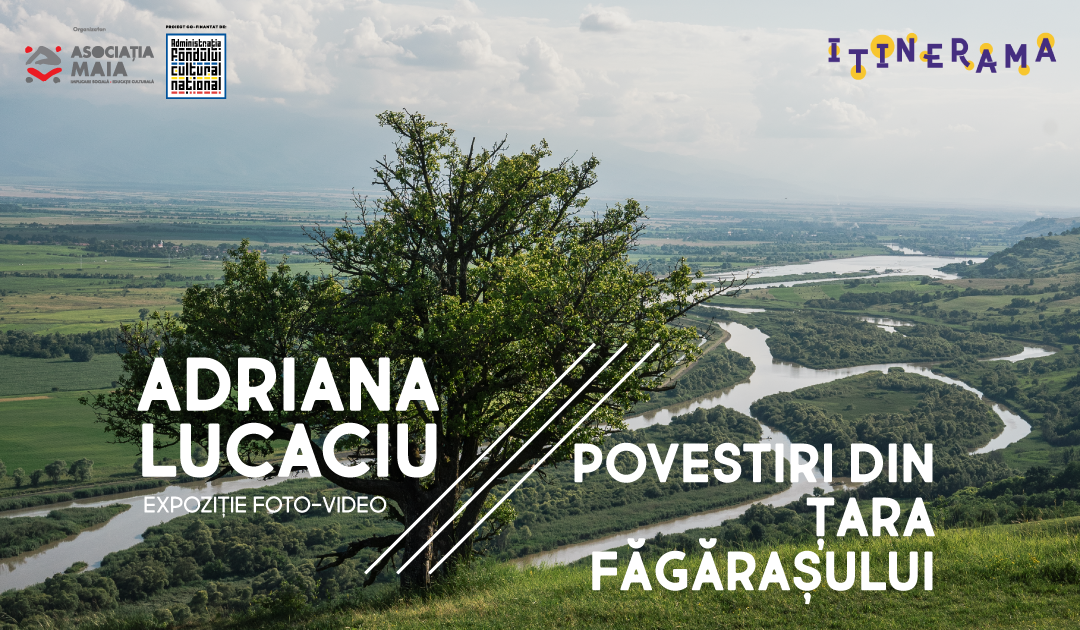 Expoziție foto-video de Adriana Lucaciu - Povestiri din Țara Făgărașului